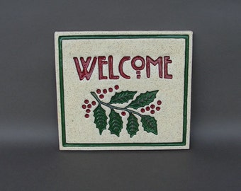"""Large Hanging Stoneware """"Welcome"""" Tile with Holly Branch and Berries"""