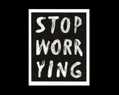 Stop Worrying Print