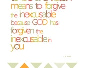 INSTANT DOWNLOAD - Forgive The Inexcusable - C.S. Lewis Quote - New! version - 8x10 Printable