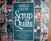 American Country Scrap Quilts by Liz Porter and Marianne Fons New