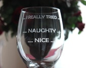 2 Nice, Naughty, I Really Tried wine glass, Engraved wine glass, Christmas wine glass, Christmas gift