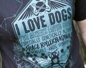 Final Print Run - Jupiter Ascending Shirt - I Love Dogs T-Shirt - I Love Dogs Shirt - Unique Screen printed Shirt