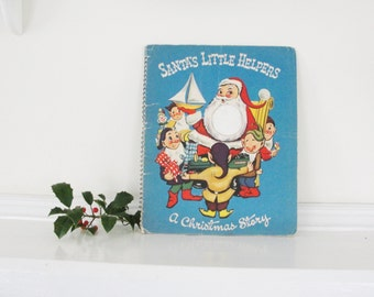 Vintage Children's Christmas Story Pop Up Book, 1952, Santa's Little Helpers, A Christmas Story