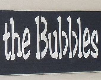 You are the Bubbles to my Bath Wooden Bathroom Sign You Pick Colors