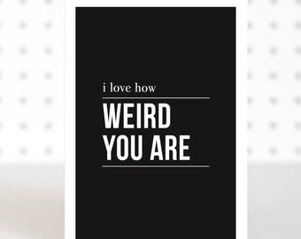 Weird - Funny Valentines Anniversary Card