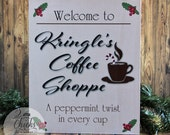 Welcome To Kringles Coffee Shoppe Sign, Primitive Christmas Sign, Christmas Wall Decoration