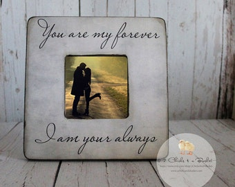 You Are My Forever I Am Your Always Picture Frame, Shabby Chic Frame, Wedding Gift