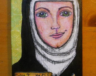 Wood Mixed media Original Don't Mess With Sister Mary Catherine