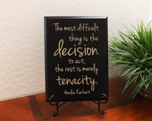 """Decorative Carved Wood Sign with Quote """"The most difficult thing is the decision to act, the rest is... Amelia Earhart"""" 9""""x12"""" Free Shipping"""