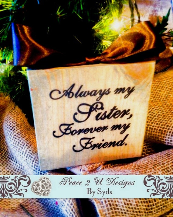 Always My Sister Forever My Friend , Wood Block Sign Plaque