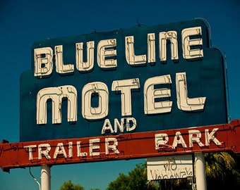 Blue Line Motel and Trailer Park - Blythe Neon Sign - Mid Century Modern Decor - Motel Sign - Retro Home Decor - Fine Art Photography