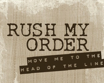 Rush My Order Listing for when you're in a hurry