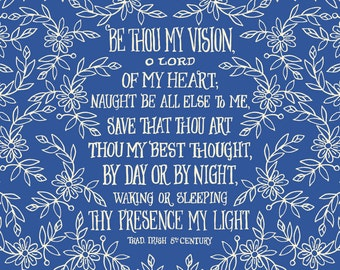 Be thou my vision, Oh Lord of my heart - Floral Hymn Wall Art Print, folk art pattern, inspirational quote, christian hymn, Irish folk song