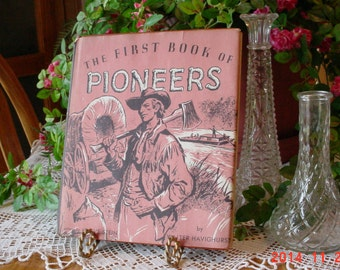 Vintage First Book of Pioneers by Walter Havighurst - 1959 Illustrated Children Book