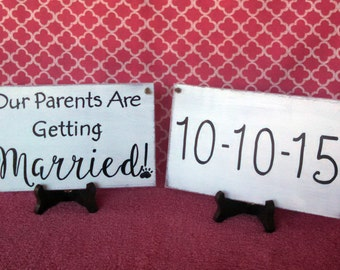 TWO Signs - Customized Pet Save The Date/ Our Parents are Getting Married- Engagement Photography -Your Choice of Colors- Ships Quickly