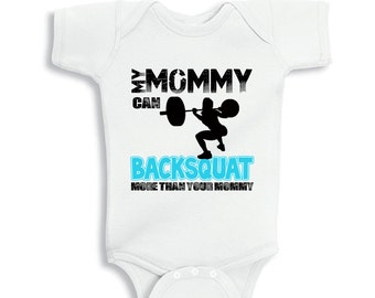 My Mommy can BACKSQUAT more than your Mommy baby Boy bodysuit or Kids Shirt