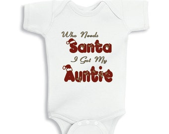 Who needs Santa I got my Auntie baby bodysuit