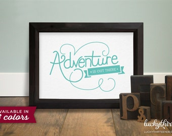 Adventure Is Out There - 5x7 Word Art/Card in Aqua (Hand Screenprinted)