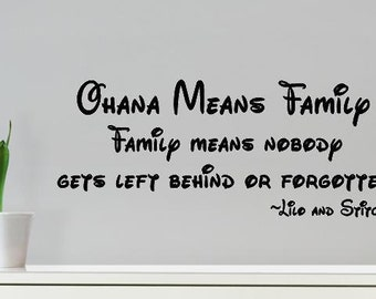 Wall Decal Ohana means Family Nobody gets left behind or forgotten Lilo and Stitch Disney Decal