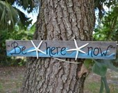 Be Here Now Beach inspired distressed shabby reclaimed wood sign with starfish Coastal decor beach sign