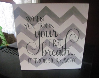 When you took your first breath it took ours away chevron sign new baby neutral gray and white baby shower