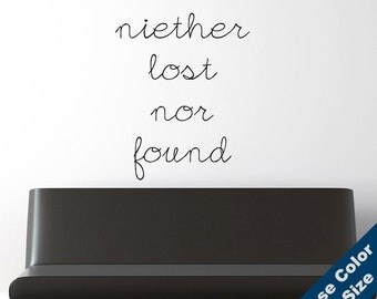 Neither Lost Nor Found Wall Decal - Sticker - Free Shipping