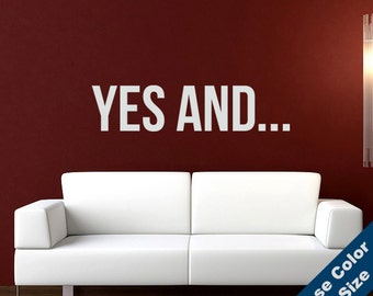 Yes And... Wall Decal - Improv Vinyl Sticker