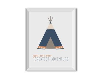 You Are Our Greatest Adventure, Tribal Nursery Art Boy, Inspirational Print, Tribal Children's Room Art, Blue, Orange, Tribal, Teepee, Boy