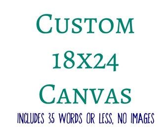 Personalized Canvas, Custom Canvas, Custom Quote, Custom Wall Art, Personalized Quote, Canvas Art, Custom 18x24 Canvas Art, Custom Canvas