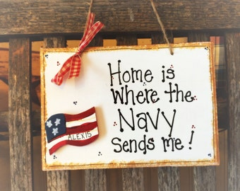 Home is Where Military sends us Army Navy Marine Corps family sign welcome personalized