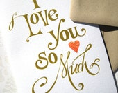 Valentines Card - I Love You Card - Romantic Card - Hand Lettered Calligraphy - I Love You So Much