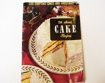 Cake Recipe Cookbook, Vintage 250 Classic Cake Recipes Paperback Booklet, 1952 Culinary Arts Institute, Kitsch Kitchen Decor  itsyourcountry