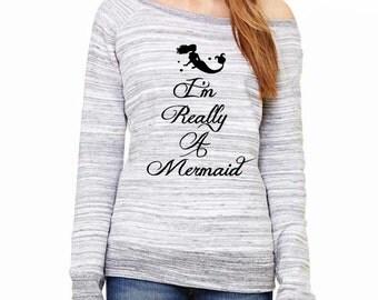 I'm Really A Mermaid design 1 Ladies' Triblend Wideneck Sweatshirt