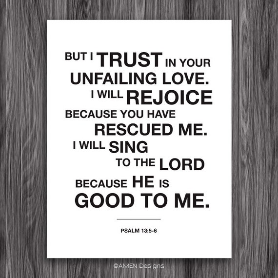 for the lord is good  psalm 13 5