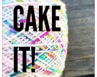 """Have Your Skeins """"Caked"""""""