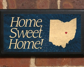 """Ohio OH """"Home, Sweet Home!"""" Wall Art Sign Plaque Gift Present Personalized Color Custom Location Home Decor Dayton Cleveland Toledo Classic"""
