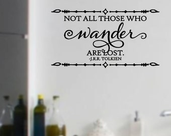 Not All Those Who Wander Are Lost J.R.R. Tolkien Vinyl Wall Decal Sticker Decor Quote