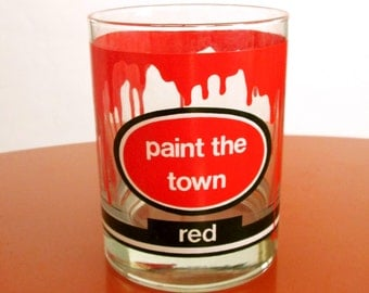 Paint the Town Red Glass