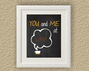 You and Me at Coffee Black and White Print Kitchen Art Printable Wall Decor Print Typography Poster Digital Printables Instant Download 8x10
