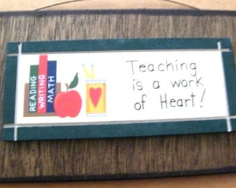 Teacher Teach country Wood Teaching Is A Work of Heart Sign