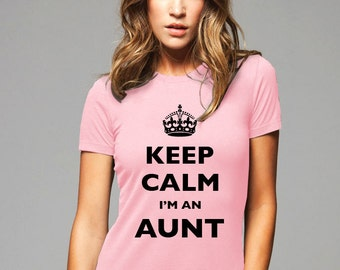 Keep Calm I'm An Aunt T-Shirt - Soft Cotton T Shirts for Women, Men/Unisex, Kids