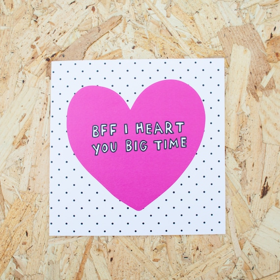 Bff I Heart You Big Time Valentine 39 S Friends Card