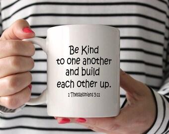Ceramic Mug - Be Kind to One Another, Coffee Tea Hot Chocolate White Mug