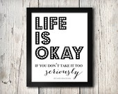 Life is Okay Print, INSTANT DOWNLOAD, Printable
