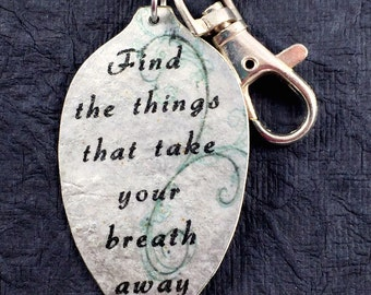 Find the Things that Take Your Breath Away Inspirational Jewelry Keychain, Silverware Jewelry, Inspirational Accessories