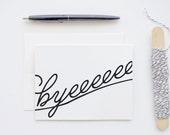 Byeeeee - Goodbye General Everyday Blank Greeting Card
