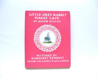 Little Grey Rabbit Makes Lace by Alison Uttley Illustrated by Margaret Tempest
