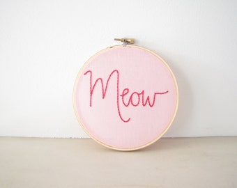 """Cat Lady Embroidery Hoop Wall Art - """"Meow"""" raspberry pink hand lettering word art - kitten theme party decoration feline animal lover"""