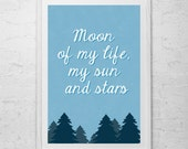 Moon of my life, My Sun and Stars - Game of Thrones Quote, Game of Thrones Print Poster, GOT gifts, Home poster, Room Decor, Wall Hanging