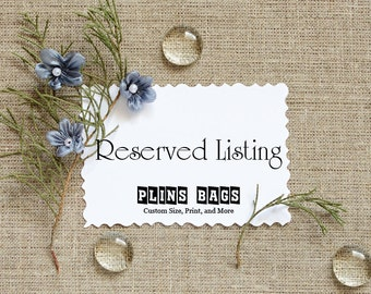 Reserved Listing - Plins Bags